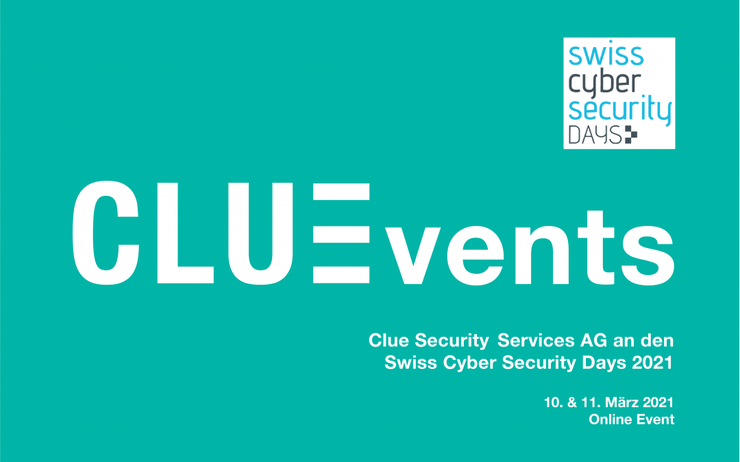 Swiss Cyber Security Days 2021 – Clue ist dabei!